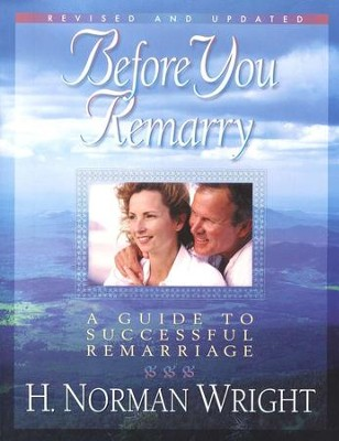 Before You Remarry: Updated & Revised   -     By: H. Norman Wright