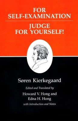 For Self Examination & Judge for Yourself! (Kierkegaard's Writings)  -     By: Soren Kierkegaard, Howard Vincent Hong, Edna H. Hong
