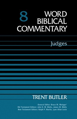 Judges: Word Biblical Commentary [WBC]   -     By: Trent C. Butler