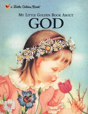 My Little Golden Book About God  -     By: Jane Werner Watson