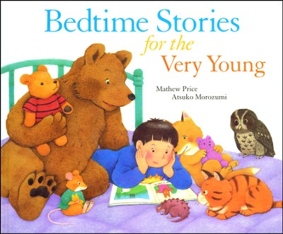 Bedtime Stories for the Very Young  -     By: Mathew Price