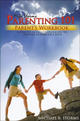 Parenting 101: Parent's Workbook  -     By: Michael Storms