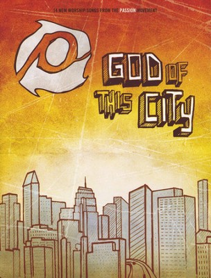 Passion: God of This City (Piano/Vocal/Guitar)   -     By: Passion Band
