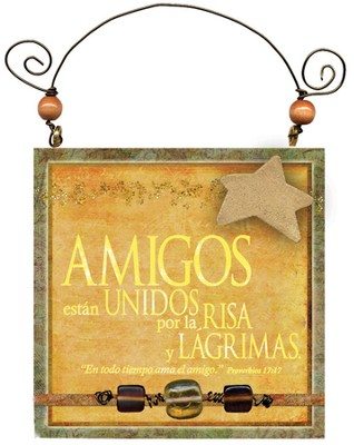 Amigos, Proverbios 17:17 Placa  (Friends, Proverbs 17:17 Plaque)  -