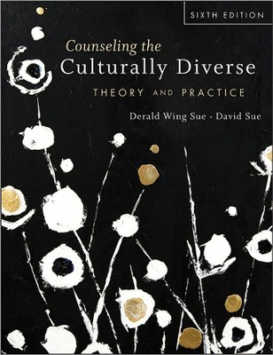 Counseling the Culturally Diverse: Theory and Practice  -     By: Derald Wing Sue, David Sue