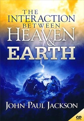 Interaction Between Heaven & Earth, 2 CD Set   -     By: John Paul Jackson