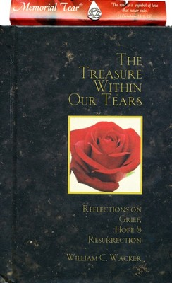 The Treasure Within Our Tears (with Memorial Tear Pin)   -     By: William C. Wacker