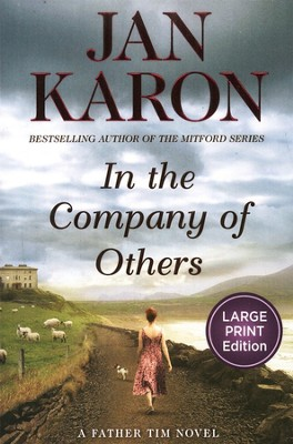 #2: In The Company of Others: Large Print Edition  -     By: Jan Karon