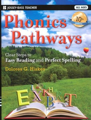 Phonics Pathways: Clear Steps to Easy Reading and Perfect Spelling, 10th Edition  -     By: Dolores G. Hiskes