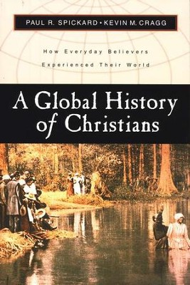 A Global History of Christians   -     By: Paul Spickard, Kevin Cragg