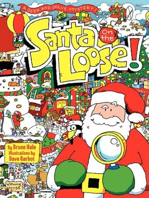 Santa on the Loose!  -     By: Bruce Hale     Illustrated By: Dave Garbot
