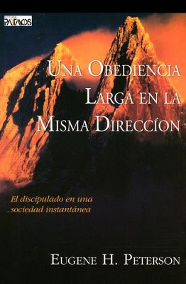Una Obediencia Larga en la Misma Dirección  (A Long Obedience in the Same Direction)  -     By: Eugene H. Peterson