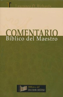 Comentario Bíblico del Maestro  (Bible Teacher's Commentary)  -     By: Lawrence O. Richards