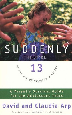 And Suddenly They're Thirteen   -     By: David Arp, Claudia Arp