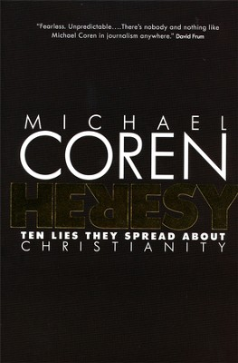 Heresy: Ten Lies They Spread About Christianity  -     By: Michael Coren