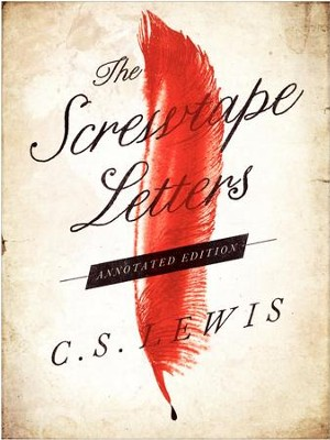 The Screwtape Letters, Annotated Edition   -     By: C.S. Lewis