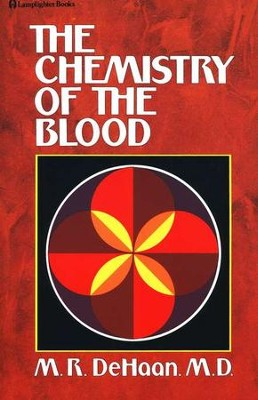 Chemistry of the Blood   -     By: M.R. DeHaan