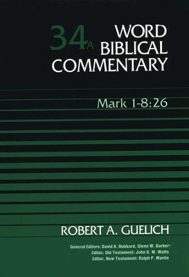 Mark 1-8:26: Word Biblical Commentary [WBC]   -     By: Robert A. Guelich
