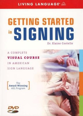 Getting Started in Signing  -     By: Dr. Elaine Costello
