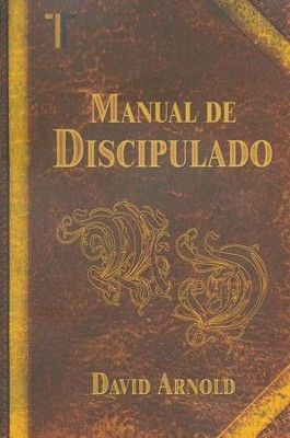 Manual de Discipulado  (Discipleship Manual)  -     By: David Arnold