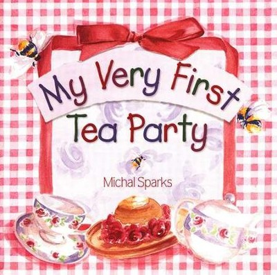 My Very First Tea Party  -     By: Michal Sparks