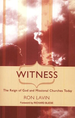 Witness: The Reign of God and Missional Churches Today  -     By: Ron Lavin