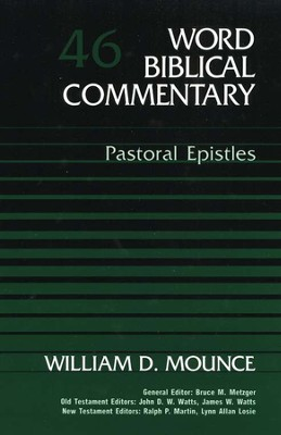 Pastoral Epistles: Word Biblical Commentary [WBC]   -     By: William D. Mounce
