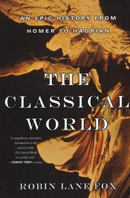 The Classical World: An Epic History from Homer to Hadrian - Slightly Imperfect  -     By: Robin Lane Fox