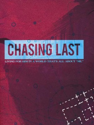 Chasing Last: Living for Him in a World That's All About Me, Member Book  -     By: LifeWay Church Resources