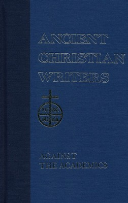Against the Academics (Ancient Christian Writers)    -     By: Saint Augustine