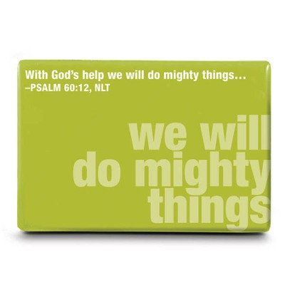 Mighty Things Magnet  -