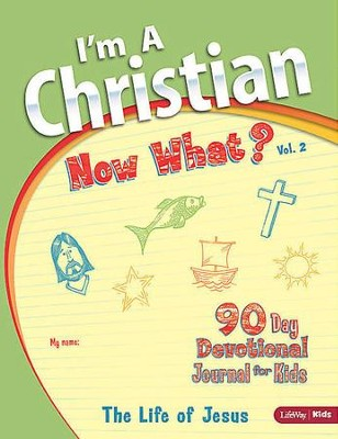 I'm a Christian, Now What?: Volume 2 - The Life of Jesus (Journal)  -     By: LifeWay Church Resources