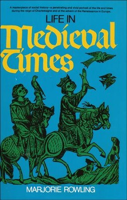 Life in Medieval Times   -     By: Marjorie Rowling