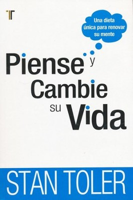 Piense y Cambie Su Vida  (ReThink Your Life)  -     By: Stan Toler