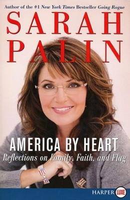 America By Heart: Refelctions on Family, Faith and   Flag, Largeprint  -     By: Sarah Palin