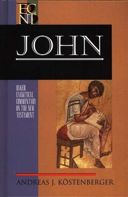 John: Baker Exegetical Commentary on the New Testament [BECNT]  -     By: Andreas J. Kostenberger