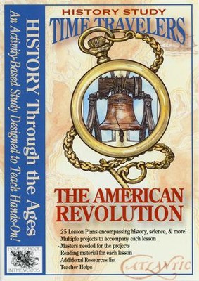 Time Travelers History Study: The American Revolution   -     By: Amy Pak