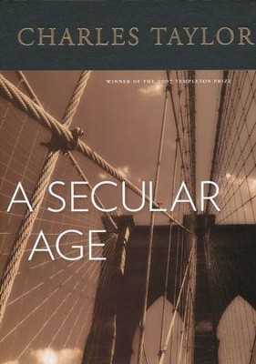 A Secular Age  -     By: Charles Taylor
