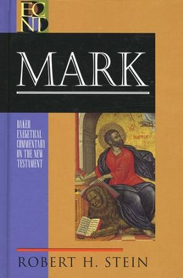 Mark: Baker Exegetical Commentary on the New Testament [BECNT]  -     By: Robert H. Stein