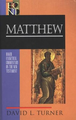 Matthew: Baker Exegetical Commentary on the New Testament [BECNT]  -     By: David L. Turner