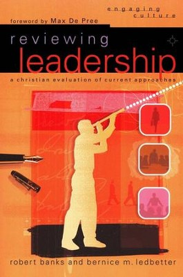 Reviewing Leadership  -     By: Robert J. Banks, Bernice M. Ledbetter