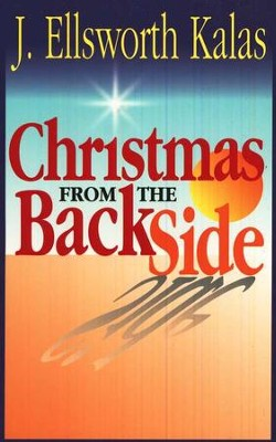 Christmas from the Back Side  -     By: J. Ellsworth Kalas