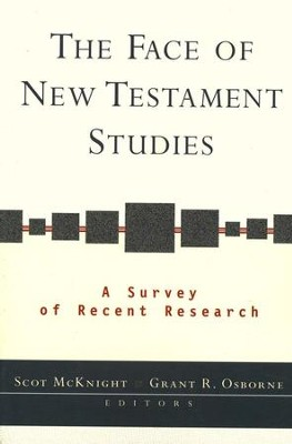 The Face of New Testament Studies              -     By: Edited by Scot McKnight & Grant R. Osborne