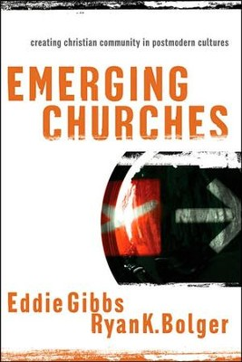 Emerging Churches: Creating Christian Community in Postmodern Cultures  -     By: Eddie Gibbs, Ryan Bolger