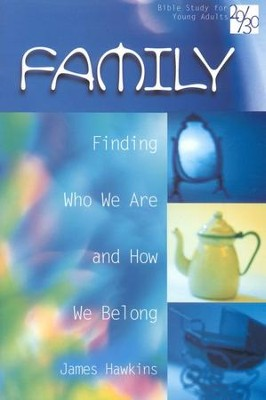 20/30 Bible Study for Young Adults:            Family                                            -     By: James Hawkins