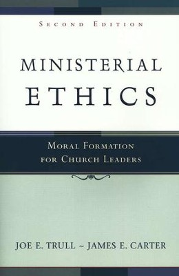 Ministerial Ethics, Second Edition   -     By: Joe E. Trull, James E. Carter