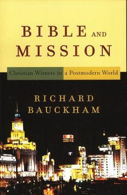 Bible and Mission  -     By: Richard Bauckham