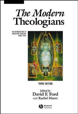 The Modern Theologians , Third Edition  -     Edited By: David Ford     By: Edited by David E. Ford