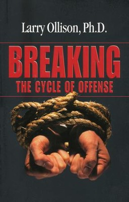 Breaking The Cycle Of Offense  -     By: Dr. Larry Ollison