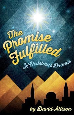 The Promise Fulfilled: A Christmas Drama  -     By: David M. Allison